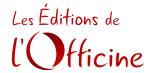 Les Editions de l'Officine